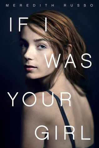alt='Book cover of IF I WAS YOUR GIRL by Meredith Russo'