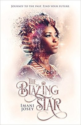 "alt=A young Black woman looks into the distance with a semi-transparent Egyptian headress superimposed over her hair. The title reads ""The Blazing Star"" with the author's name, ""Imani Josey."""