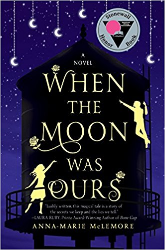 "alt=Book cover for ""When the Moon was Ours."" Depicting crescent moons hanging from the top and a water tower in silhouette with a girl at the bottom and a boy climbing the side."